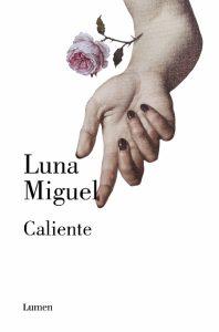 libro: Caliente, de Luna Miguel