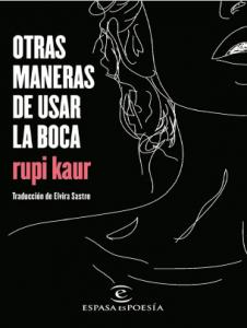 foto de la portada del libro Otras maneras de usar la boca de Rupi Kaur