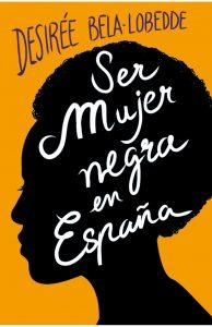 libro Ser mujer negra en España, Desirée Bela