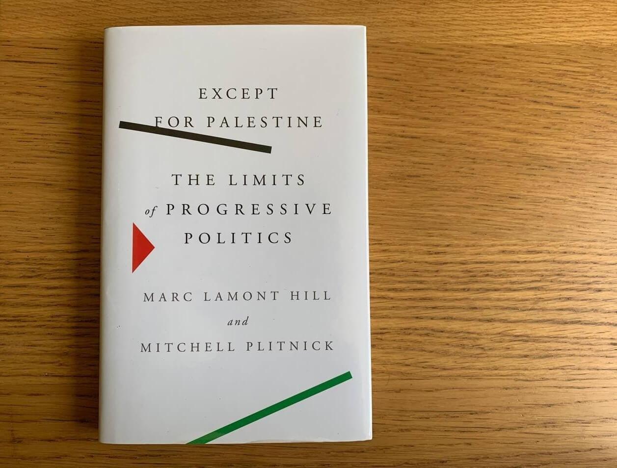 titulo libro Except for Palestine: The limits of progressive politics